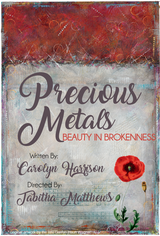 PRECIOUS METALS: BEAUTY IN BROKENNESS